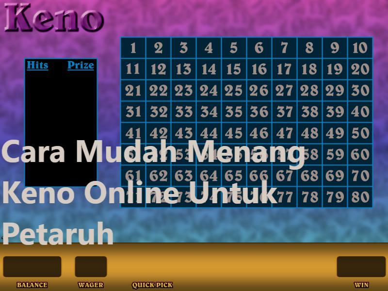 Cara Mudah Menang Keno Online Untuk Petaruh