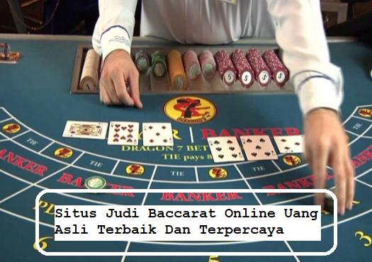 Situs Judi Baccarat Online Uang Asli Terbaik Dan Terpercaya