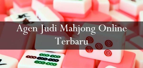 Agen Judi Mahjong Online Terbaru